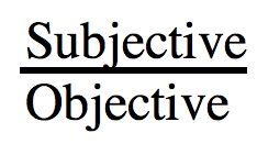 Subjective Vs. Objective