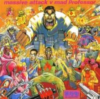Massive Attack Vs. Mad Professor
